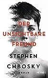 Der unsichtbare Freund: Roman - Stephen Chbosky