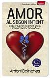 Amor Al Segon Intent: Guia per superar el patiment amorós i facilitar l'amor harmònic: 43 (Biblioteca Antoni Bolinches)