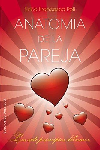 Anatomía de la pareja / Anatomy of the Couple: Los 7 Principios Del Amor