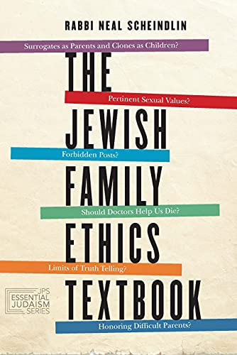 Compare Textbook Prices for The Jewish Family Ethics Textbook JPS Essential Judaism  ISBN 9780827613232 by Scheindlin, Rabbi Neal