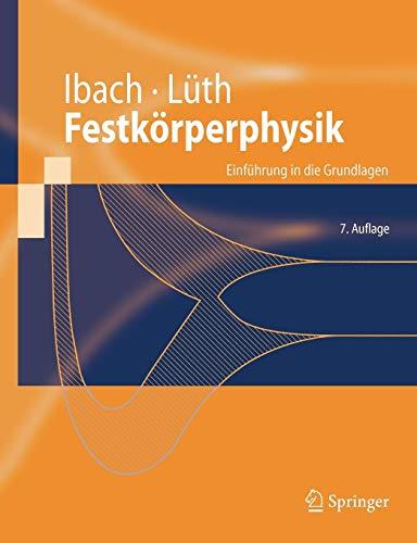 Festkorperphysik: Einfuhrung in die Grundlagen (Springer-Lehrbuch) (German Edition): Einführung in die Grundlagen