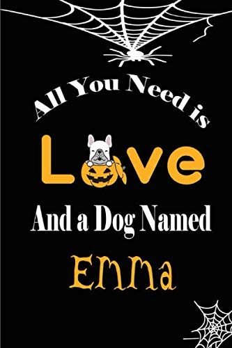 All You Need is Love and a Dog Named Emma: Halloween notebook journal To Write In 6x9, 110 pages | Cute Teddy Dog Name, Diaries & Journals Organizer, ... for Women and Girls , boys, dog lovers