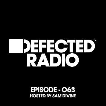 Defected Radio Episode 063 (hosted by Sam Divine)