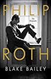 Philip Roth: The Biography (English Edition)...
