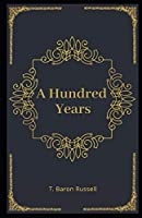 A Hundred Years (illustrated)
