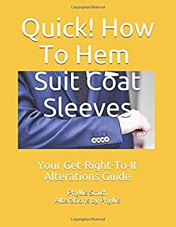 Quick! How To Hem Up Or Let Down 4-Button Placket Suit Coat Sleeves: Your Get-Right-To-It Alterations Guide