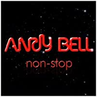 Non Stop by Andy Bell
