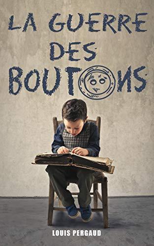 La guerre des boutons - Louis Pergaud: Édition illustrée | Lebrac & Aztec | 240 pages Format 15,24 cm x 22,86 cm (French Edition)