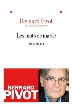 Les Mots de ma vie par [Bernard Pivot]