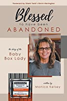 Blessed to Have Been Abandoned: The Story of The Baby Box Lady