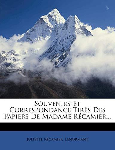Souvenirs Et Correspondance Tires Des Papiers de Madame Recamier...
