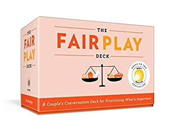 The Fair Play Deck  A Couple s Conversation Deck for Prioritizing What s Important