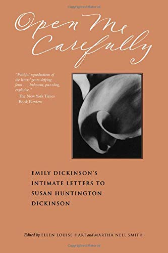 Open Me Carefully: Emily Dickinson's Intimate Letters to Susan Huntington Dickinson