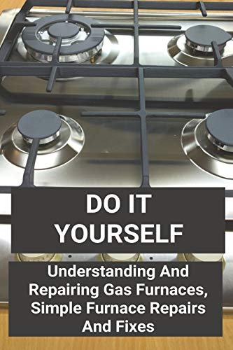 Do It Yourself: Understanding And Repairing Gas Furnaces, Simple Furnace Repairs And Fixes: How To Test A 3-Speed Fan Motor