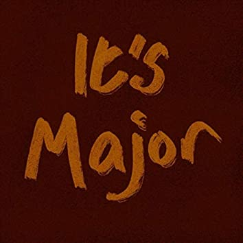 It's Major