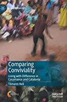 Comparing Conviviality: Living with Difference in Casamance and Catalonia (Global Diversities)
