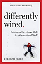 Differently Wired: Raising an Exceptional Child in a Conventional World