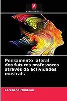 Pensamento lateral dos futuros professores através de actividades musicais