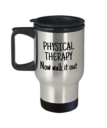 Tazza da viaggio con fisioterapista fisioterapista regalo divertente fisioterapista Tazza Now Walk It Out