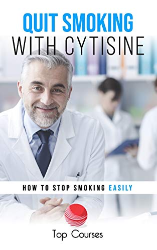 Quit Smoking with Cytisine: How to Stop Smoking Easily