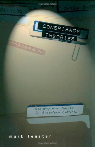 Conspiracy Theories: Secrecy and Power in American Culture (English Edition)