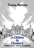 Le Château de Chambord: Première partie : Secrets d'une famille