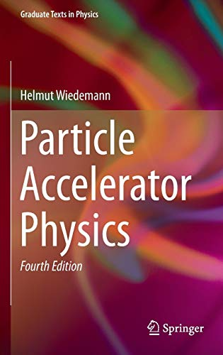 Compare Textbook Prices for Particle Accelerator Physics Graduate Texts in Physics 4th ed. 2015 Edition ISBN 9783319183169 by Wiedemann, Helmut