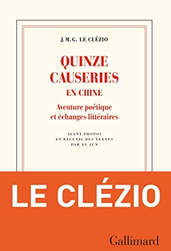 Quinze causeries en Chine. Aventure poétique et échanges littéraires (Blanche)
