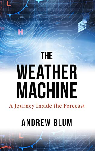 The Weather Machine: A Journey Inside the Forecast (Thorndike Press Large Print Lifestyles)