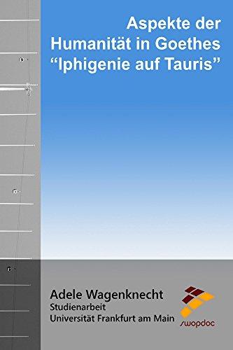 Aspekte der Humanität in Goethes
