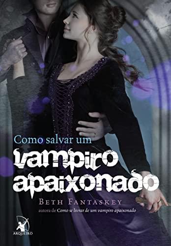 Como Salvar Um Vampiro Apaixonado Em Portuguese Do Brasil