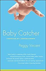 Baby Catcher Peggy Vincent Mothers Book Club