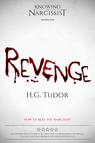 Revenge: How to Beat the Narcissist (English Edition)