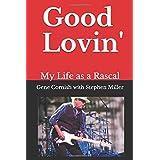 Good Lovin': My Life As A Rascal