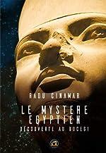 Le mystère égyptien - Découverte au Bucegi de Radu Cinamar
