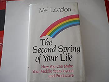The Second Spring of Your Life: How You Can Make Your Middle Years Joyous and Productive 082640457X Book Cover