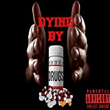 dying by drugs (feat. gaspack & bpn) [Explicit]