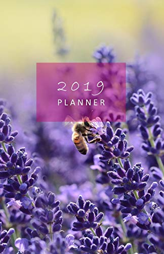 2019 Planner: Monthly and Weekly Diary for a successful year. With Year at a glance, Monthly calendars, Weekly planner, Schedules, Notes, Sections for ... Sunday start week. (Bee on lavender cover).
