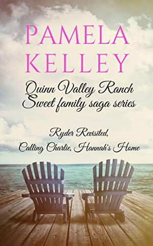 Quinn Valley Ranch Pamela Kelley: Three Book Collection (Sweet Family Saga Series)