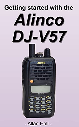 Getting Started with the Alinco DJ-V57 (English Edition)