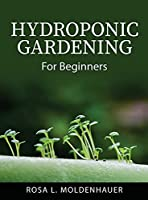 Hydroponic Gardening: For Beginners