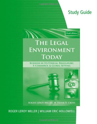 Study Guide for Miller/Cross' The Legal Environment...
