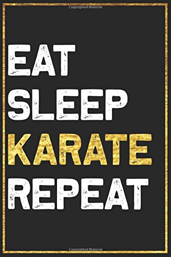 Eat Sleep Karate Repeat Sport Gift Idea: Karate College Ruled Notebook / Journal Gift, 101 Pages, 6x9, Soft Cover, Matte Finish