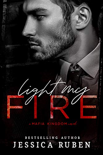 Light My Fire: A Dark Mafia Romance (Mafia Kingdom Book 1) (English Edition)