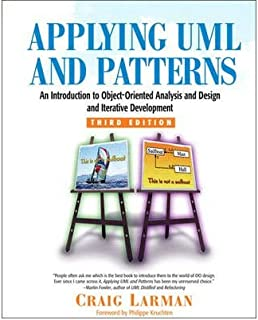 [(Applying UML and Patterns: An Introduction to Object-Oriented Analysis and Design and Iterative Development )] [Author: Craig Larman] [Nov-2004]