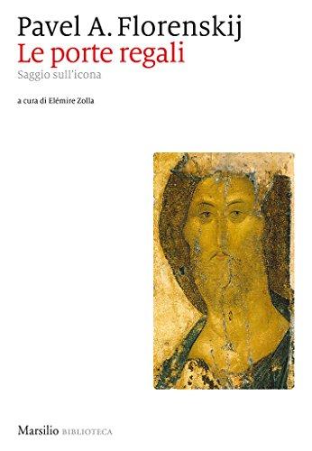 Le porte regali: Saggio sull'icona (Italian Edition)