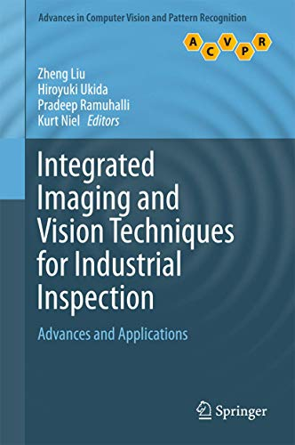 Compare Textbook Prices for Integrated Imaging and Vision Techniques for Industrial Inspection: Advances and Applications Advances in Computer Vision and Pattern Recognition 1st ed. 2015 Edition ISBN 9781447167402 by Liu, Zheng,Ukida, Hiroyuki,Ramuhalli, Pradeep,Niel, Kurt