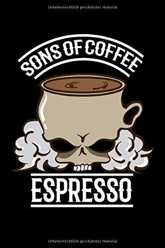 Sons Of Coffee Espresso: Kaffee I Espresso I Biker I Notizbuch I Tagebuch