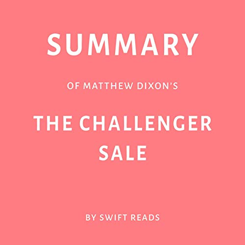 Page de couverture de Summary of Matthew Dixon's: The Challenger Sale