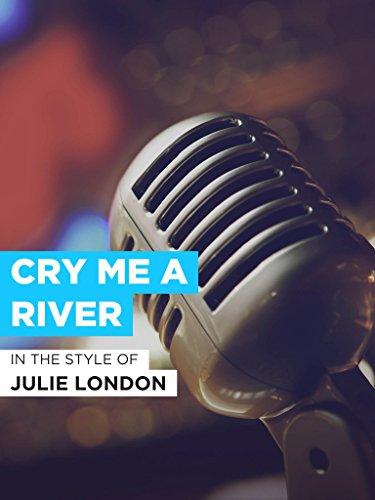 "Cry Me A River im Stil von ""Julie London"""